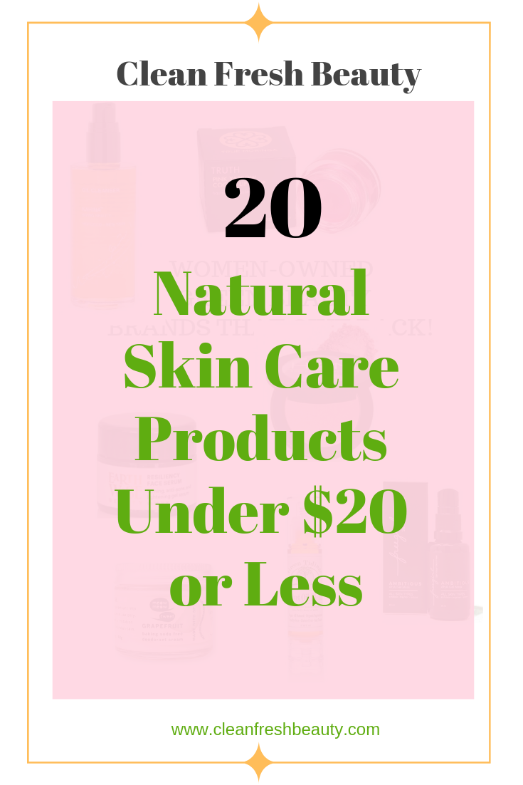 These 20 natural and organic won't break the bank. Click to read this blog post about the best natural skin care products under $20 or less. #greenbeauty #naturalskincare #organicproducts