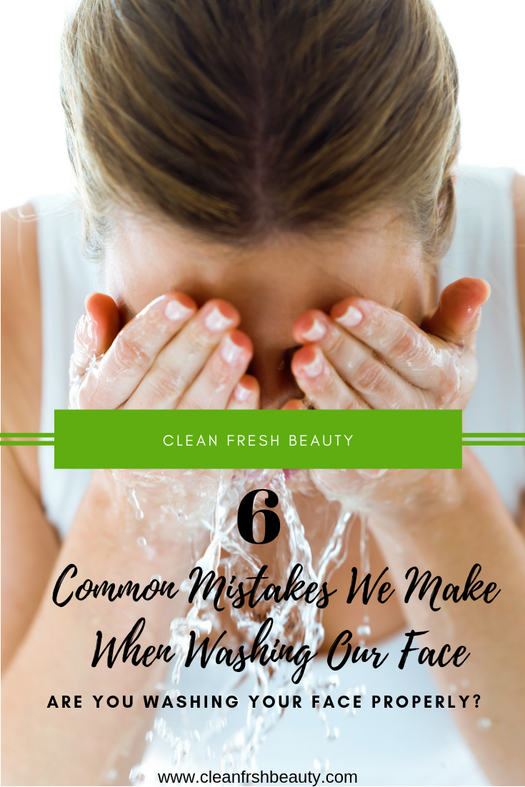 Are You Washing Your Face Properly? 6 Common Mistakes We Make When Washing Our Face. Click to read more and make sure you are washing your face properly. #greenbeauty #naturalskincare #cleanskin #pores #naturalcleansers