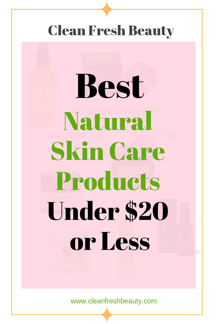 Thinking Natural and Organic are too expensive. Click to read this blog post about the best natural skin care products under $20 or less. #greenbeauty #naturalskincare #organicproducts