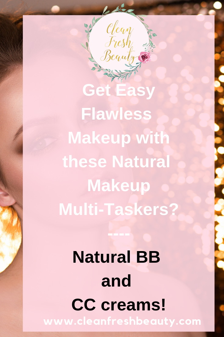 Busy schedule? Looking for ways to have a flawless makeup? These natural BB and CC creams are multi-taskers that you want to know about. Click to read more. #safecosmetics #naturalmakeup #safemakeup #nontoxic