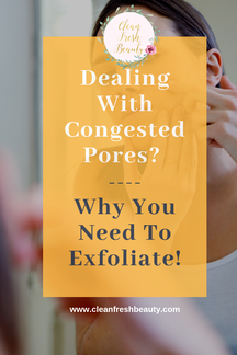 Congested Pores? There are many natural ways to help with congested pores. Click through to read more about natural gentle exfoliator that will you need to add to your skin care routine. #greebeauty #naturaskincare #congestedpores