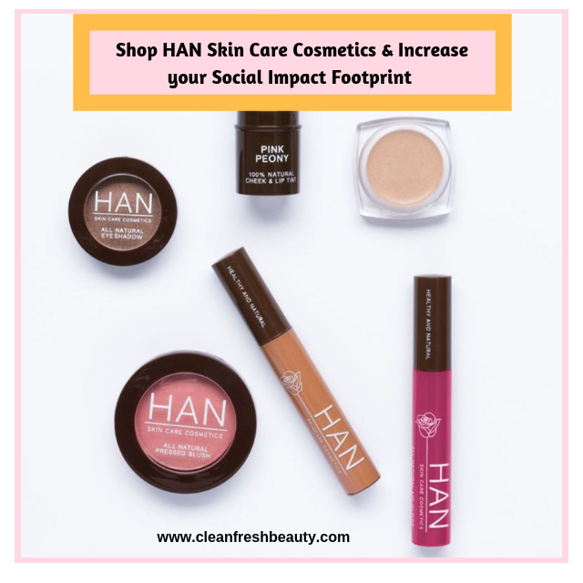 Increase Your Social Impact Footprint by Supporting HAN Skin Care Cosmetics and Breast Cancer Prevention Partners #greenbeauty #socialconscious #naturalbeauty