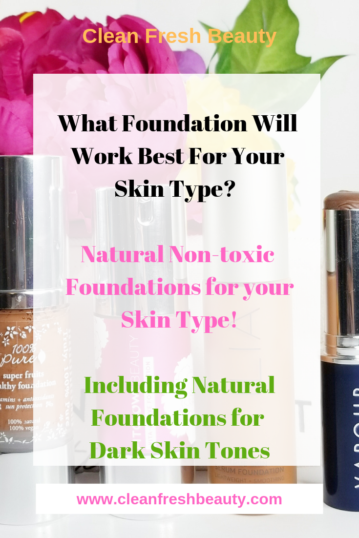 Best non-toxic/natural foundations for dry skin, mature skin, oily skin, acne-prone skin. I share it all in this blog post. All these foundation have also an option for dark skin tone. #darkskin #naturalcosmetics #nontoxic #foundation